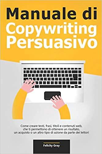 Manuale Copywriting Persuasivo libro