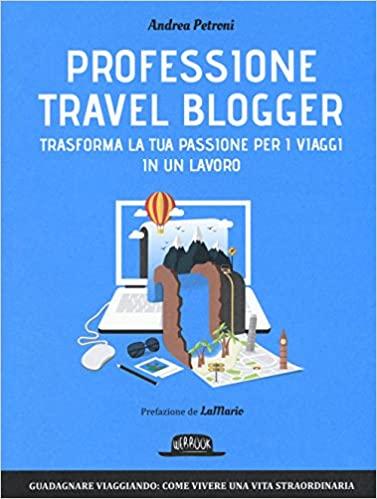 professione travel blogger libro