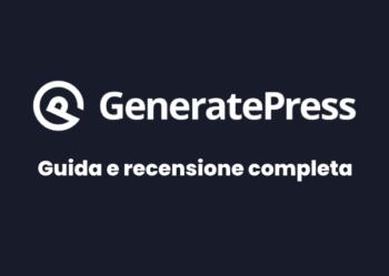 Recensione GeneratePress: Cos'è, Come funziona, Guida e Opinioni